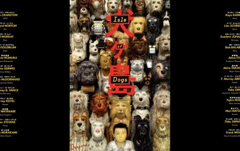 """Isle of Dogs"": An Amazing, Different, Wacky Movie"