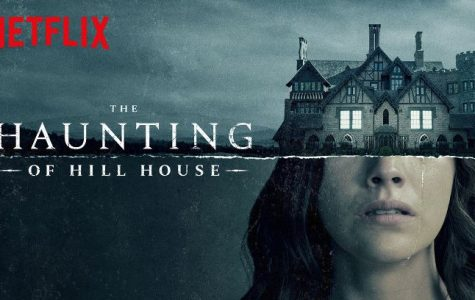 """The Haunting of Hill House"": A Netflix Show That is More Than a Horror Story"