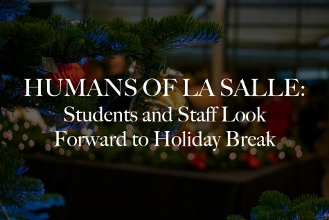 Humans of La Salle: Holiday Break Plans
