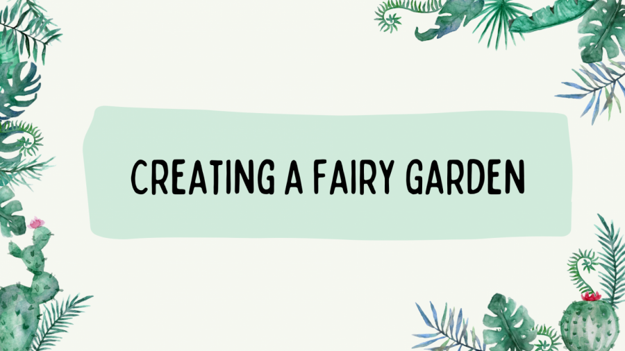 How to Make Your Own Fairy Garden